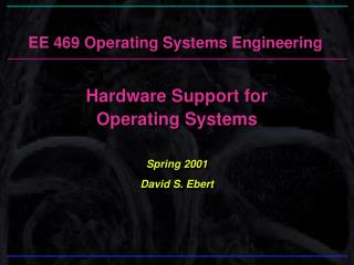 EE 469 Operating Systems Engineering