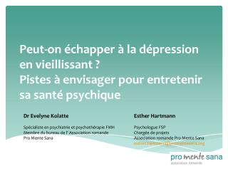 Esther Hartmann Psychologue FSP Chargée de projets			 Association romande Pro Mente Sana
