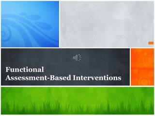 Functional  Assessment-Based  Interventions