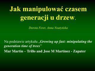 Jak manipulować czasem generacji u drzew . Dorota Feret, Anna Noatyńska