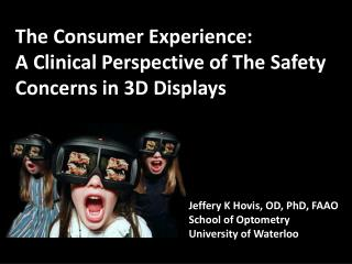 The Consumer Experience: A Clinical Perspective of The Safety  Concerns in 3D Displays