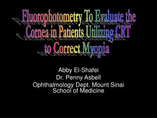 Abby El-Shafei Dr. Penny Asbell Ophthalmology Dept. Mount Sinai School of Medicine