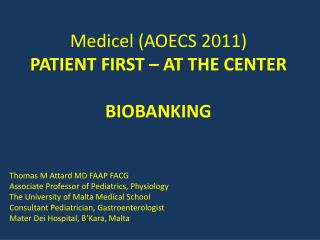 Medicel (AOECS 2011)  PATIENT FIRST – AT THE CENTER BIOBANKING