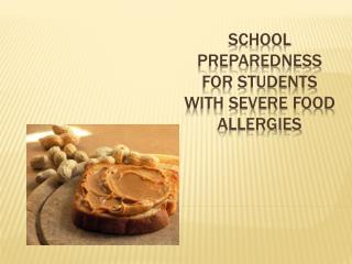 School Preparedness for Students with Severe Food Allergies