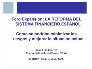 Foro Expansión: LA REFORMA DEL SISTEMA FINANCIERO ESPAÑOL