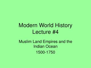 Modern World History Lecture #4
