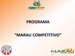"""PROGRAMA """"MARAU COMPETITIVO"""""""