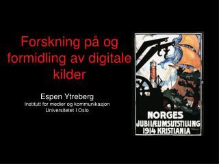 Forskning på og formidling av digitale kilder