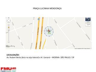 LOCALIZAÇÃO: Av. Rubem Berta (bico na alça lateral) x Al. Uananá – MOEMA- SÃO PAULO / SP