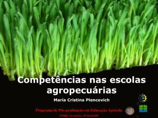 Competências nas escolas agropecuárias María Cristina Plencovich