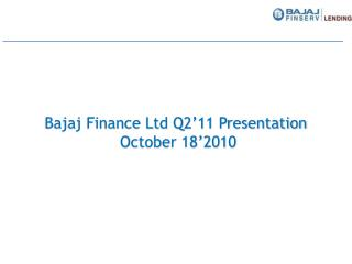 Bajaj Finance Ltd Q2'11 Presentation  October 18'2010