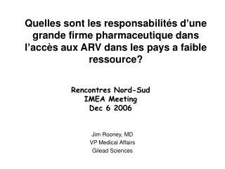 Quelles sont les responsabilit s d une grande firme pharmaceutique dans l acc s aux ARV dans les pays a faible ressource