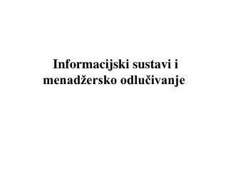 Informacijski sustavi i menadžersko odlučivanje