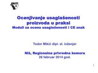 Ocenjivanje usaglašenosti proizvoda u praksi  Modul i za ocenu usaglašenosti i CE znak