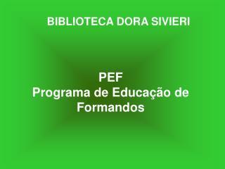 PEF Programa de Educação de Formandos