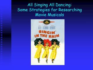 All Singing All Dancing: Some Strategies for Researching  Movie Musicals
