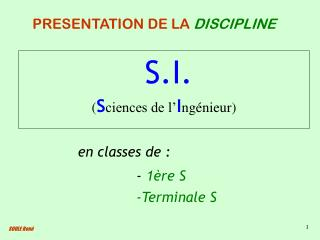 S.I. ( S ciences de l' I ngénieur)