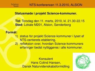 Statusmøde i projekt Science-kommuner. Tid:  Torsdag den 11. marts, 2010, kl. 21.30-22.15