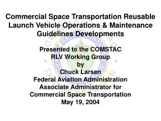 Commercial Space Transportation Reusable Launch Vehicle Operations & Maintenance
