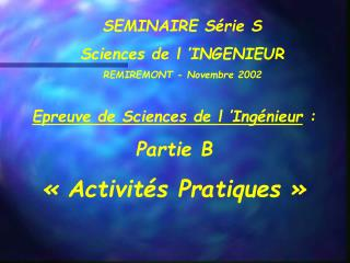 SEMINAIRE Série S Sciences de l 'INGENIEUR REMIREMONT - Novembre 2002