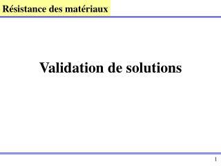 Validation de solutions