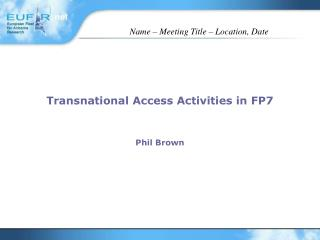 Transnational Access Activities in FP7