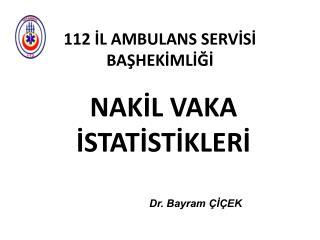 112 İL AMBULANS SERVİSİ BAŞHEKİMLİĞİ