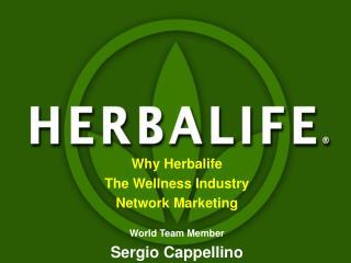Why Herbalife The Wellness Industry Network Marketing World Team Member Sergio Cappellino