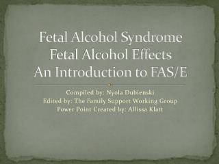 Fetal Alcohol Syndrome Fetal Alcohol Effects An Introduction  to FAS/E