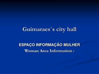 Guimaraes`s city hall