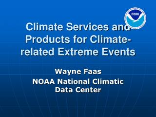 Climate Services and Products for Climate-related Extreme Events