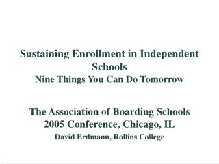 Sustaining Enrollment in Independent Schools Nine Things You Can Do Tomorrow