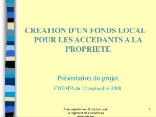 CREATION D'UN FONDS LOCAL POUR LES ACCEDANTS A LA PROPRIETE