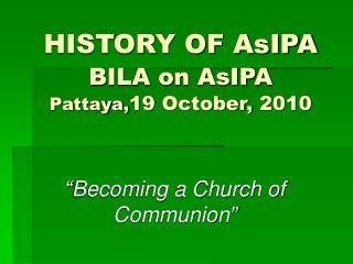 HISTORY OF AsIPA BILA on AsIPA Pattaya, 19 October, 2010