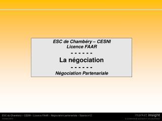 ESC de Chambéry – CESNI Licence FAAR - - - - - -  La négociation - - - - - -