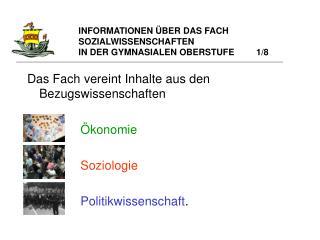 INFORMATIONEN ÜBER DAS FACH  SOZIALWISSENSCHAFTEN  IN DER GYMNASIALEN OBERSTUFE         1/8