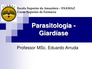 Parasitologia - Giardíase