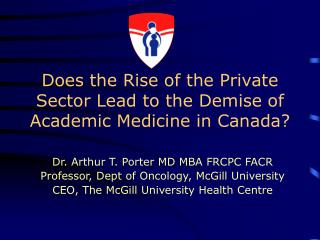 Does the Rise of the Private Sector Lead to the Demise of Academic Medicine in Canada?