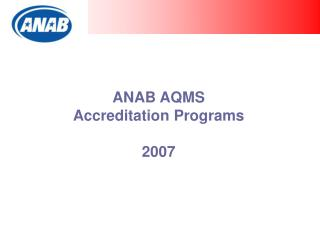 ANAB AQMS  Accreditation Programs  2007