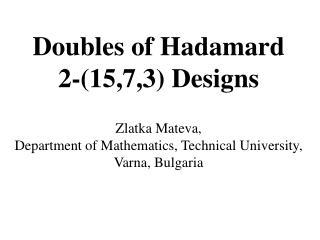 Doubles of Hadamard 2-(15,7,3) Designs