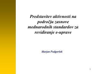 Predstavitev aktivnosti na področju zasnove  mednarodnih standardov za revidiranje e-uprave