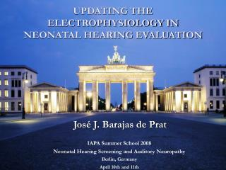 UPDATING THE ELECTROPHYSIOLOGY IN NEONATAL HEARING EVALUATION