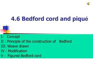 4.6 Bedford cord and piqu é