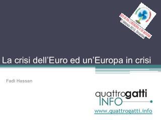 La crisi dell'Euro ed un'Europa in crisi