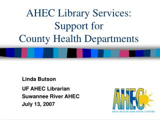 AHEC Library Services: Support for  County Health Departments