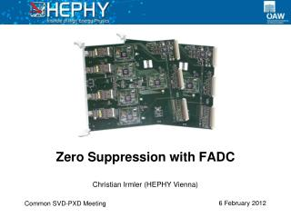 Zero Suppression with FADC