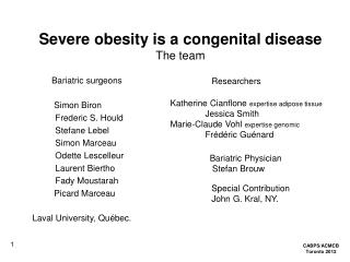 Severe obesity is a congenital disease The team
