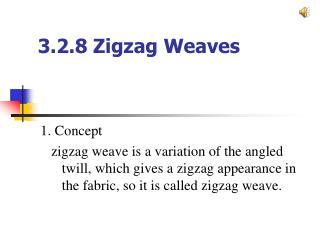 3.2.8 Zigzag Weaves