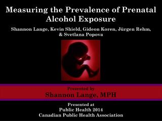 Measuring the Prevalence of Prenatal Alcohol Exposure
