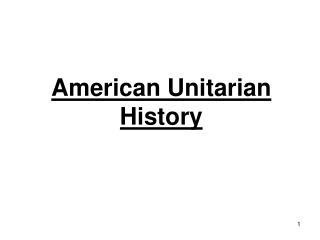 American Unitarian History